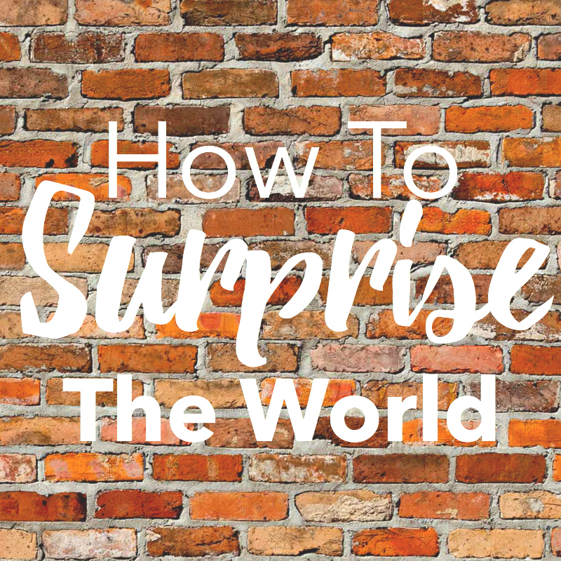 Go: How To Surprise the World
