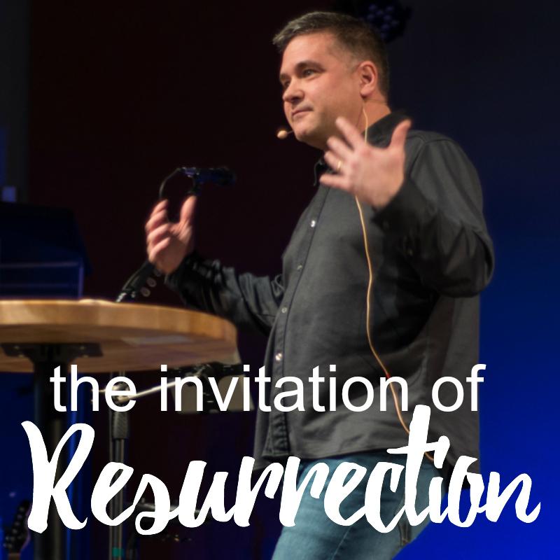 The Invitation of Resurrection