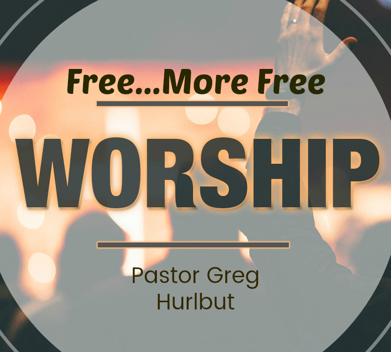 Free…More Free: Worship