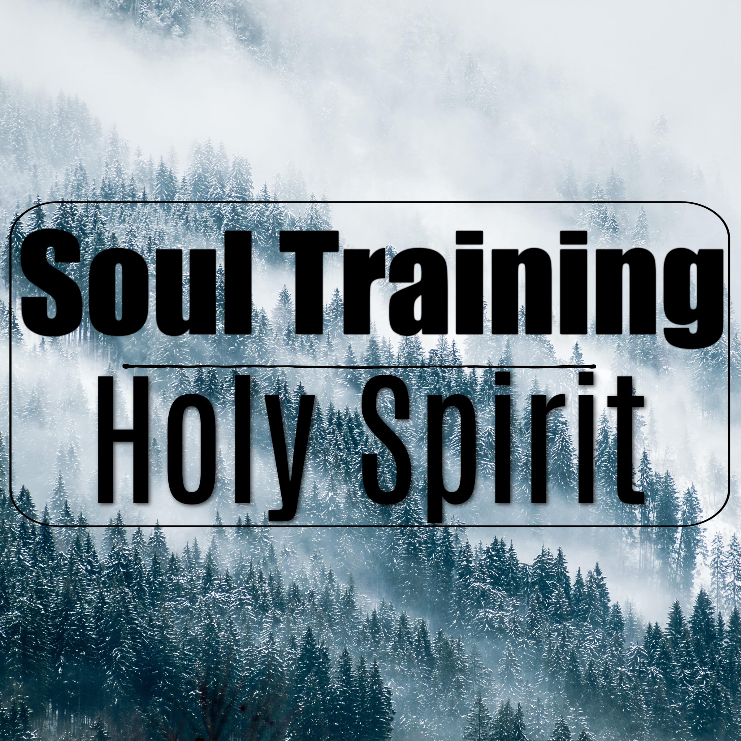 Soul Training- Who is the Holy Spirit?